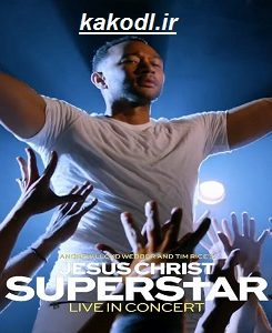 دانلود فیلم Jesus Christ Superstar Live in Concert 2018